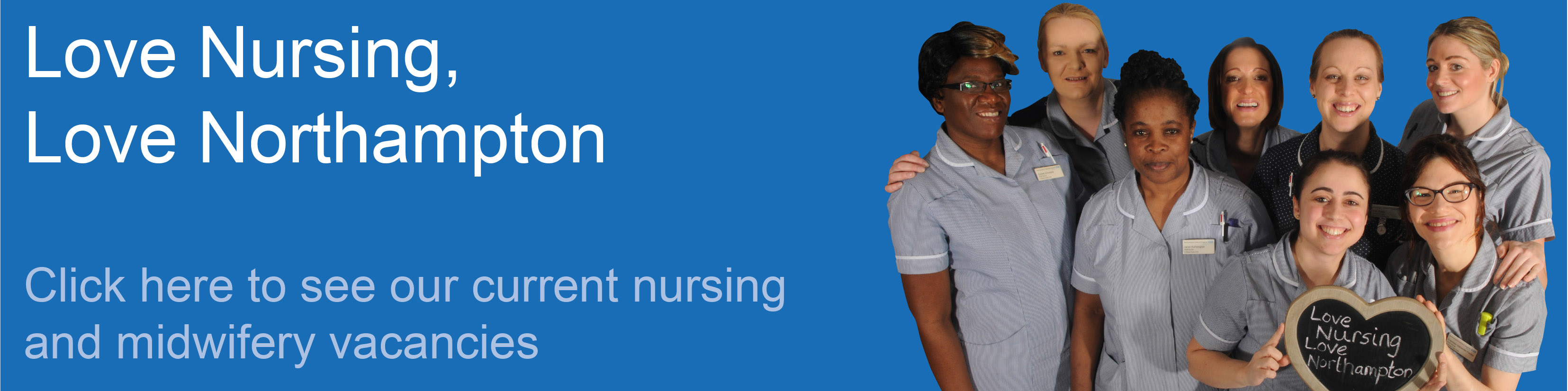Love nursing, love northampton. Click here to see our current nursing and midwifery vacancies